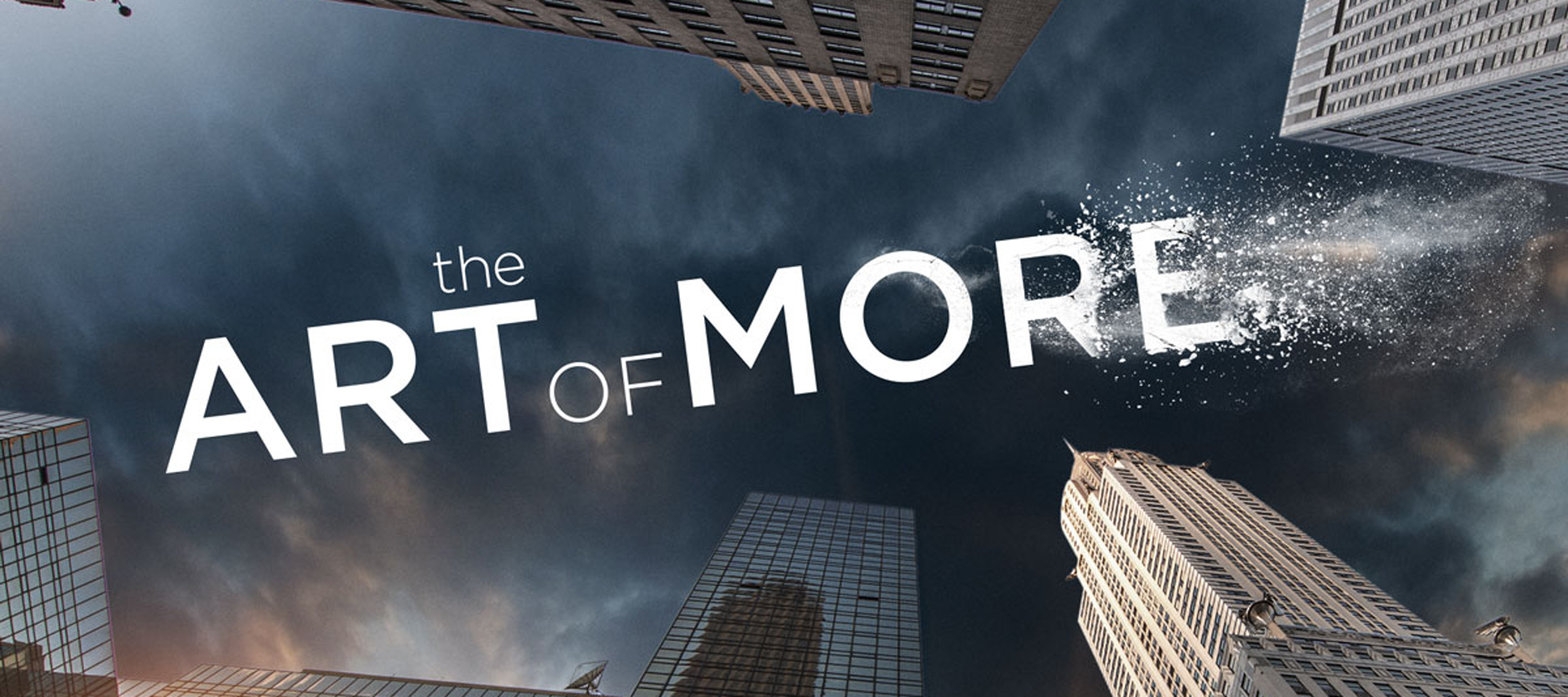 Art of More, The